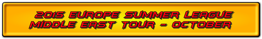 7th Annual Euorpe Summer League Middle East Tour
